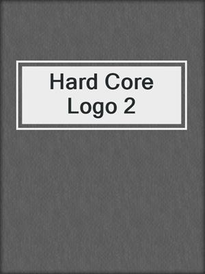 cover image of Hard Core Logo 2