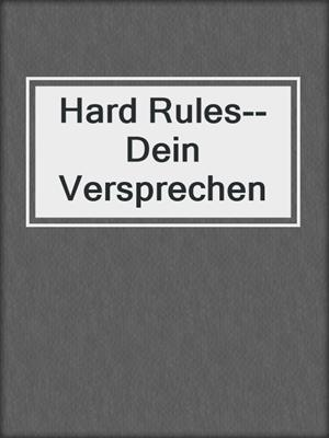 cover image of Hard Rules--Dein Versprechen