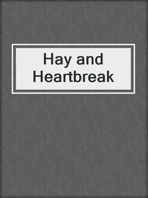 cover image of Hay and Heartbreak