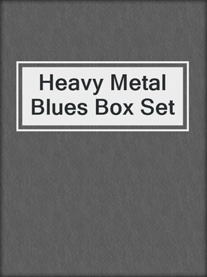 cover image of Heavy Metal Blues Box Set