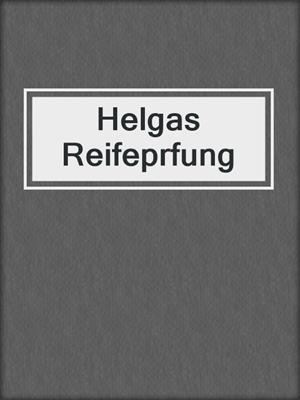 cover image of Helgas Reifeprfung