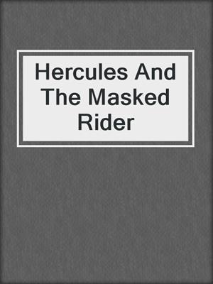 cover image of Hercules And The Masked Rider