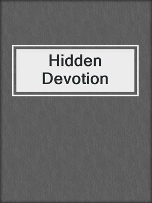 cover image of Hidden Devotion