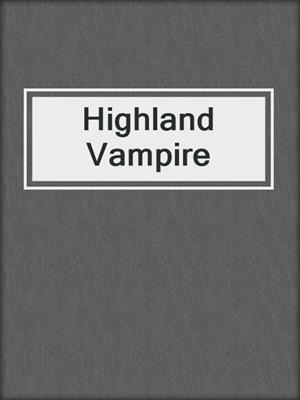 cover image of Highland Vampire