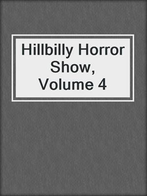 cover image of Hillbilly Horror Show, Volume 4