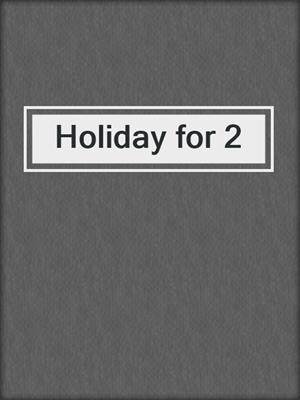 cover image of Holiday for 2