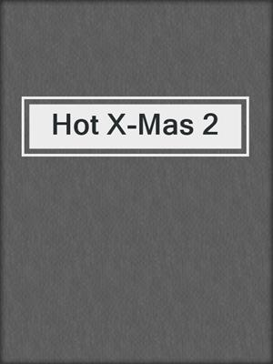 cover image of Hot X-Mas 2