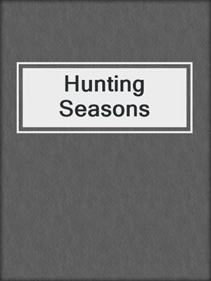 cover image of Hunting Seasons