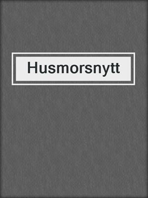 cover image of Husmorsnytt