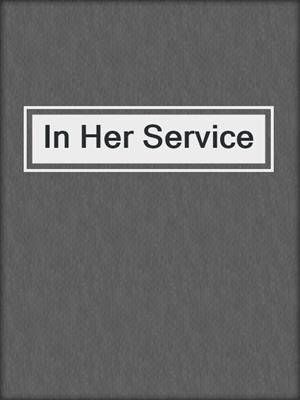 cover image of In Her Service