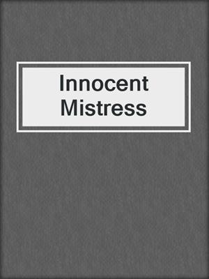 cover image of Innocent Mistress