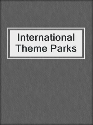 cover image of International Theme Parks