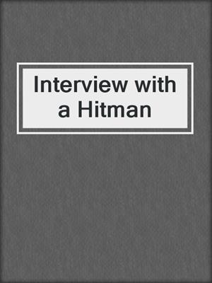 cover image of Interview with a Hitman