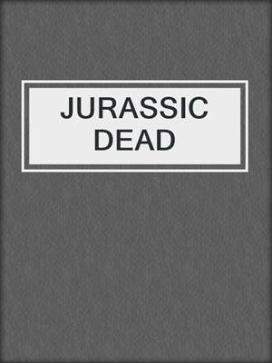 cover image of JURASSIC DEAD