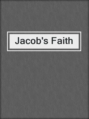 cover image of Jacob's Faith