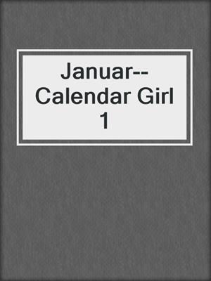 cover image of Januar--Calendar Girl 1