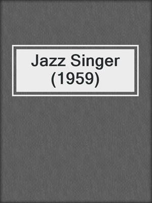 cover image of Jazz Singer (1959)