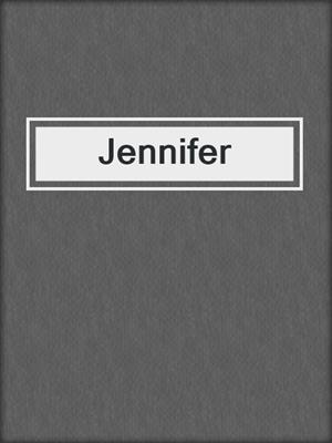 cover image of Jennifer