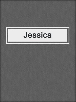 cover image of Jessica