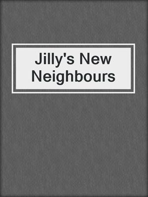 cover image of Jilly's New Neighbours