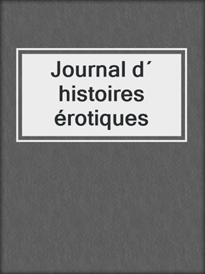 cover image of Journal d´ histoires érotiques