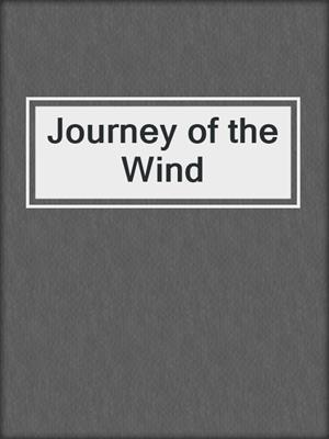 cover image of Journey of the Wind