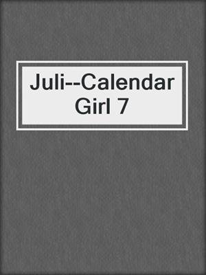 cover image of Juli--Calendar Girl 7