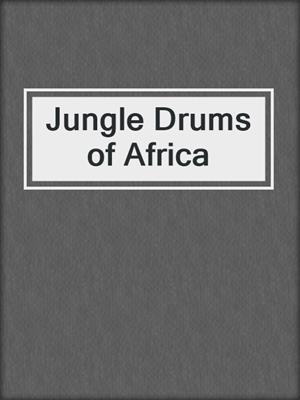 cover image of Jungle Drums of Africa
