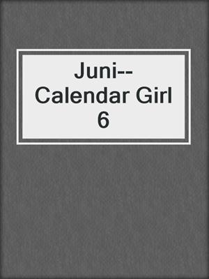 cover image of Juni--Calendar Girl 6