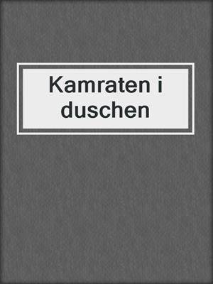 cover image of Kamraten i duschen