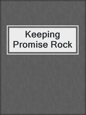 cover image of Keeping Promise Rock