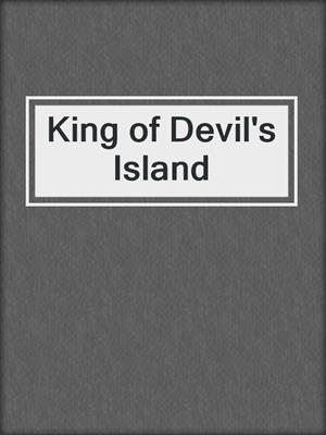 cover image of King of Devil's Island