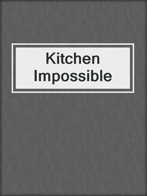 cover image of Kitchen Impossible
