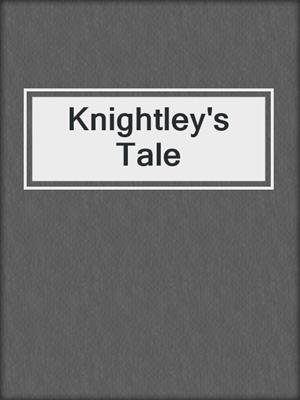cover image of Knightley's Tale