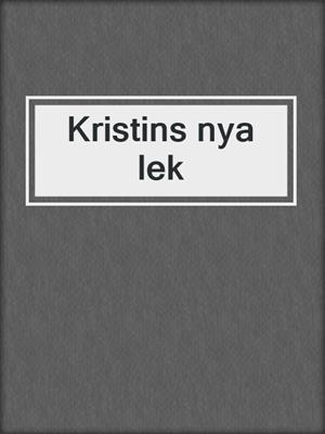 cover image of Kristins nya lek