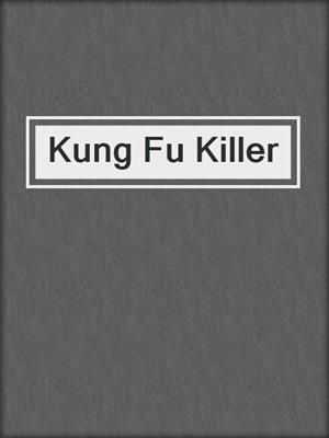 cover image of Kung Fu Killer