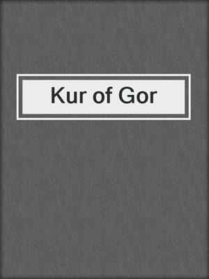 cover image of Kur of Gor