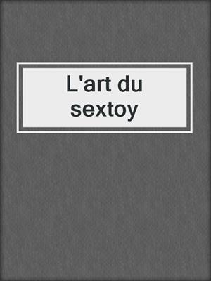 cover image of L'art du sextoy