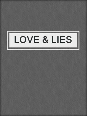 cover image of LOVE & LIES