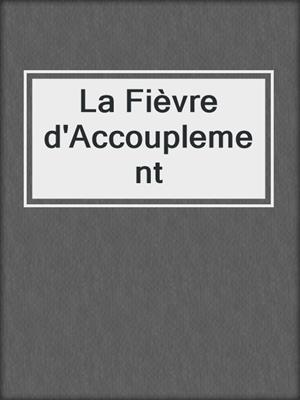 cover image of La Fièvre d'Accouplement