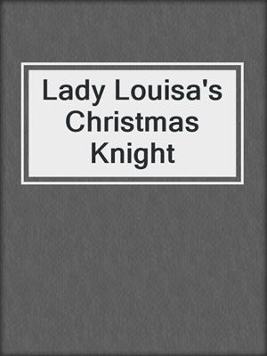 cover image of Lady Louisa's Christmas Knight