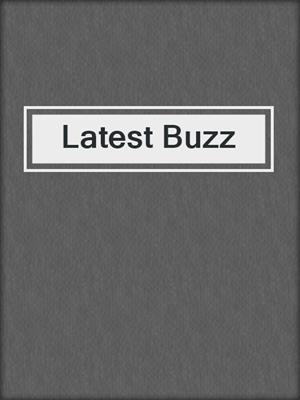 cover image of Latest Buzz