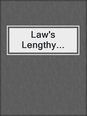 cover image of Law's Lengthy...