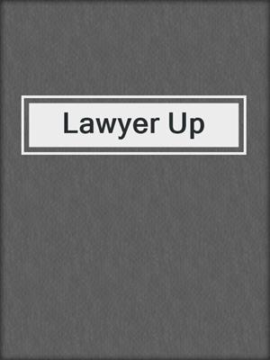 cover image of Lawyer Up