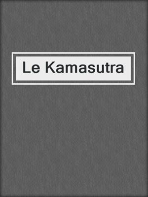 cover image of Le Kamasutra