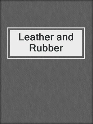 cover image of Leather and Rubber
