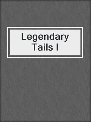 cover image of Legendary Tails I