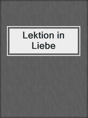 cover image of Lektion in Liebe