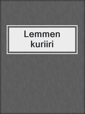 cover image of Lemmen kuriiri