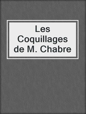 cover image of Les Coquillages de M. Chabre